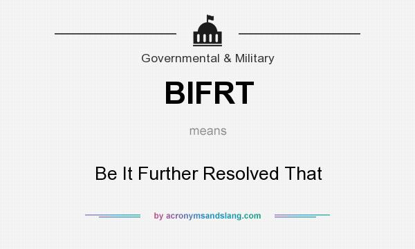 what does bifrt mean definition of bifrt bifrt stands for be it