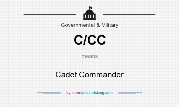 What does C/CC mean? It stands for Cadet Commander