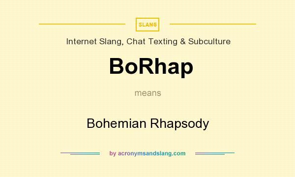 What does BoRhap mean? It stands for Bohemian Rhapsody