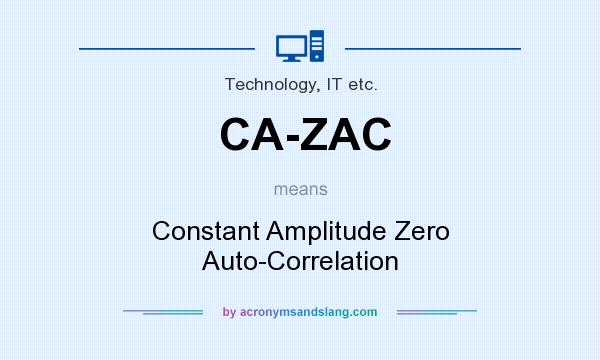 What does CA-ZAC mean? It stands for Constant Amplitude Zero Auto-Correlation