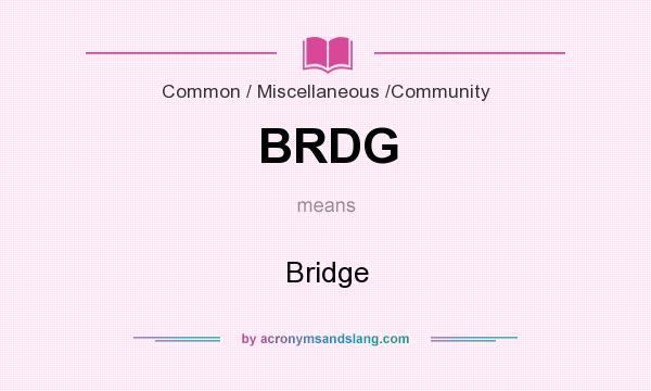 What does BRDG mean? It stands for Bridge