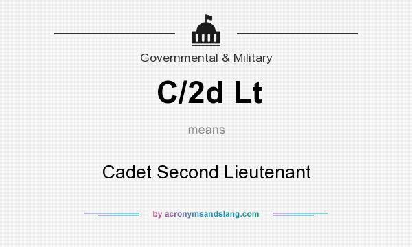 What does C/2d Lt mean? It stands for Cadet Second Lieutenant