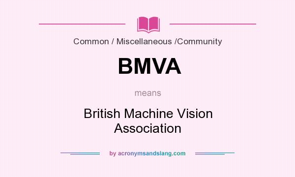 What does BMVA mean? It stands for British Machine Vision Association