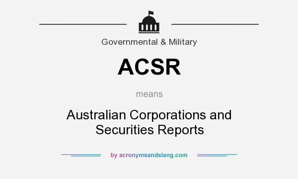 What does ACSR mean? It stands for Australian Corporations and Securities Reports