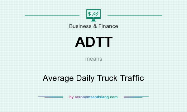 What does ADTT mean? It stands for Average Daily Truck Traffic