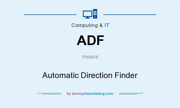 What does ADF mean? It stands for Automatic Direction Finder