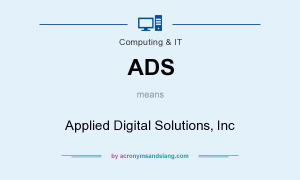 What does ADS mean? It stands for Applied Digital Solutions, Inc