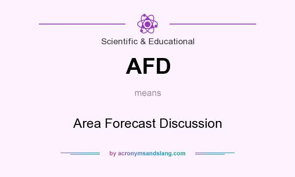 What does AFD mean? It stands for Area Forecast Discussion