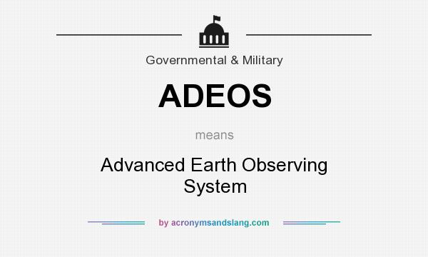 What does ADEOS mean? It stands for Advanced Earth Observing System