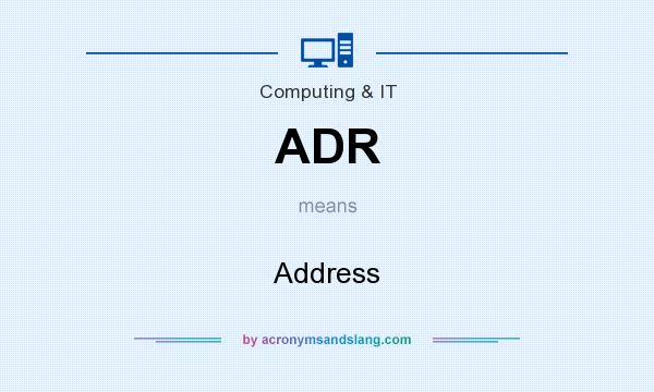 What does ADR mean? It stands for Address