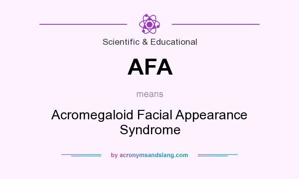 What does AFA mean? It stands for Acromegaloid Facial Appearance Syndrome
