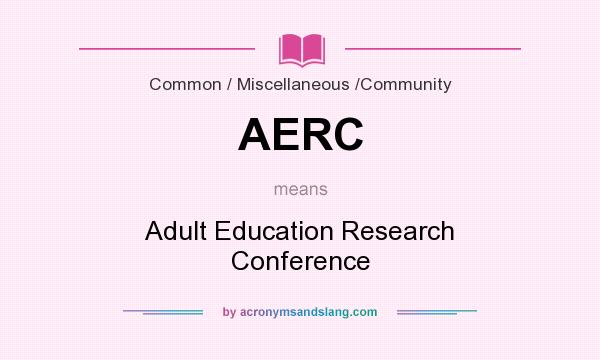 What does AERC mean? It stands for Adult Education Research Conference