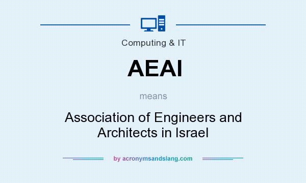 What does AEAI mean? It stands for Association of Engineers and Architects in Israel