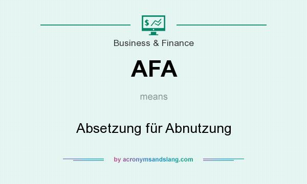 What does AFA mean? It stands for Absetzung für Abnutzung