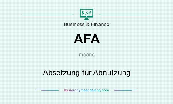 What does AFA mean? It stands for Absetzung für Abnutzung