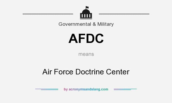 What does AFDC mean? It stands for Air Force Doctrine Center
