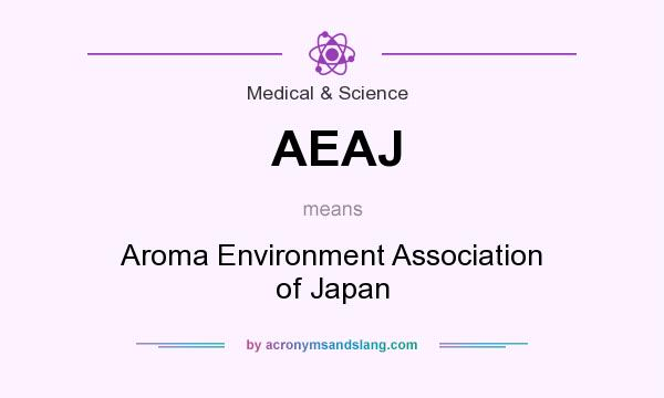 What does AEAJ mean? It stands for Aroma Environment Association of Japan