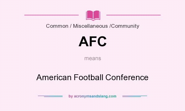 What does AFC mean? It stands for American Football Conference