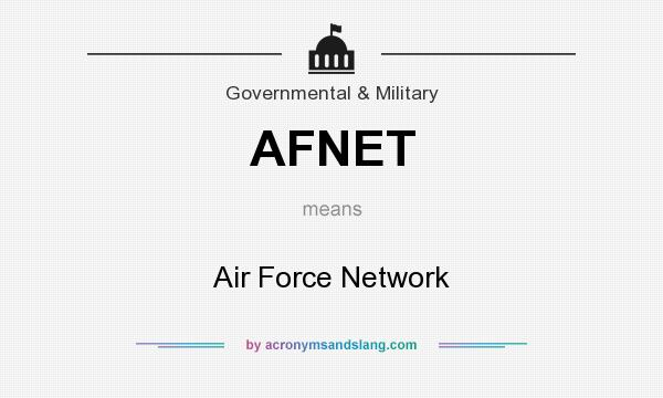 What does AFNET mean? It stands for Air Force Network