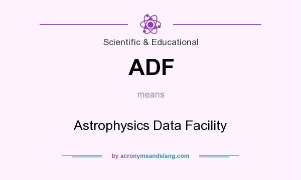 What does ADF mean? It stands for Astrophysics Data Facility