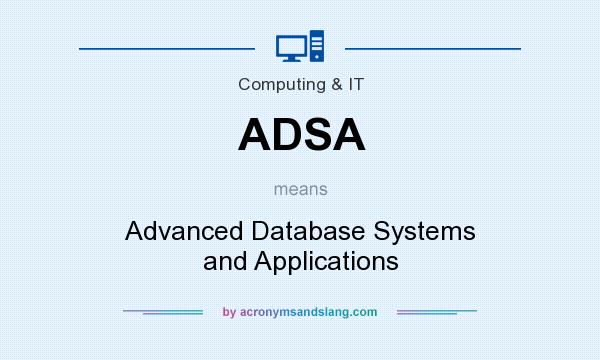 What does ADSA mean? It stands for Advanced Database Systems and Applications