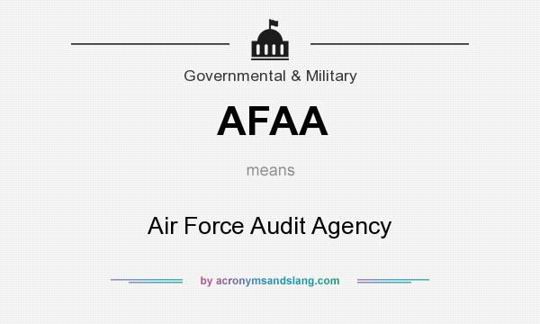 What does AFAA mean? It stands for Air Force Audit Agency