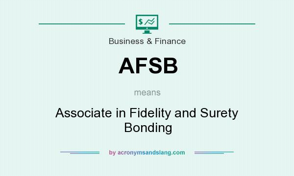 What does AFSB mean? It stands for Associate in Fidelity and Surety Bonding