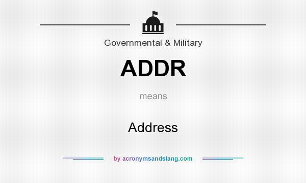 What does ADDR mean? It stands for Address