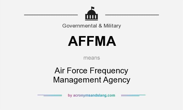What does AFFMA mean? It stands for Air Force Frequency Management Agency