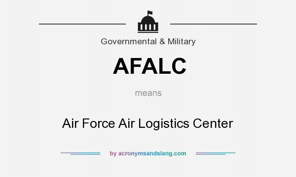 What does AFALC mean? It stands for Air Force Air Logistics Center