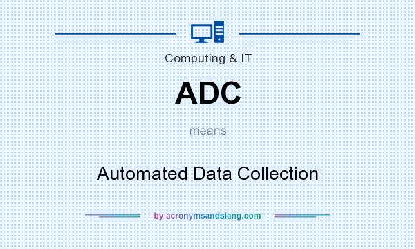 What does ADC mean? It stands for Automated Data Collection