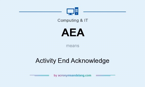What does AEA mean? It stands for Activity End Acknowledge