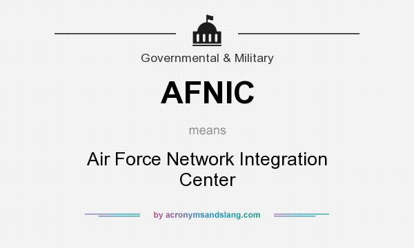 What does AFNIC mean? It stands for Air Force Network Integration Center