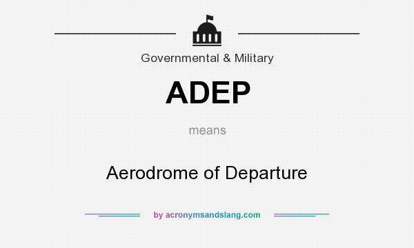 What does ADEP mean? It stands for Aerodrome of Departure