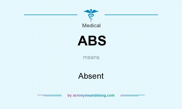 What does ABS mean? It stands for Absent