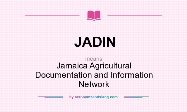 What does JADIN mean? It stands for Jamaica Agricultural Documentation and Information Network