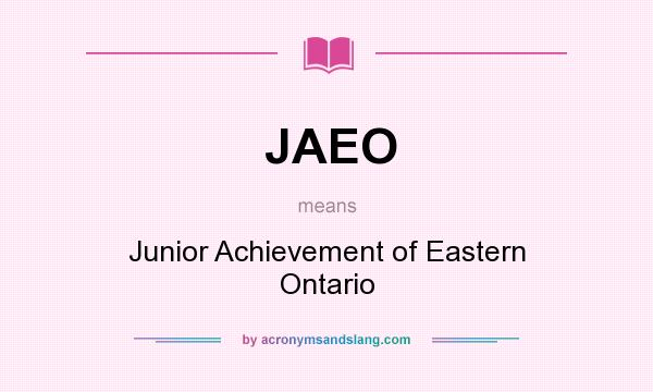 What does JAEO mean? It stands for Junior Achievement of Eastern Ontario