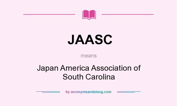 What does JAASC mean? It stands for Japan America Association of South Carolina