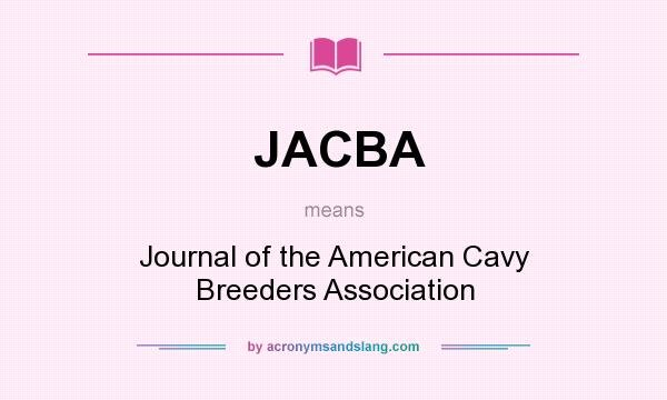 What does JACBA mean? It stands for Journal of the American Cavy Breeders Association