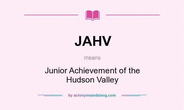 What does JAHV mean? It stands for Junior Achievement of the Hudson Valley