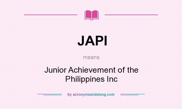 What does JAPI mean? It stands for Junior Achievement of the Philippines Inc