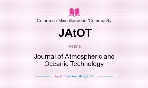 What does JAtOT mean? It stands for Journal of Atmospheric and Oceanic Technology