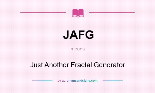 What does JAFG mean? It stands for Just Another Fractal Generator