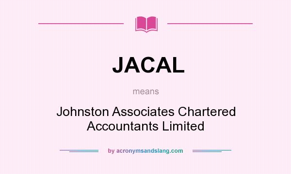 What does JACAL mean? It stands for Johnston Associates Chartered Accountants Limited