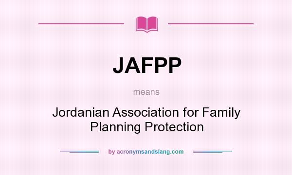 What does JAFPP mean? It stands for Jordanian Association for Family Planning Protection