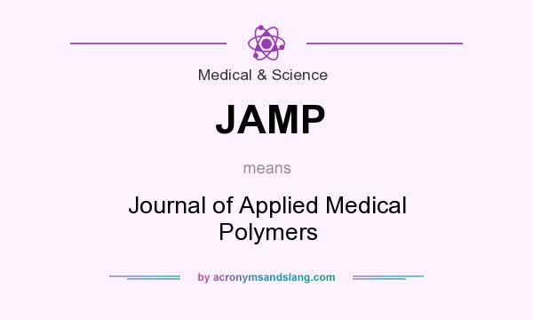 What does JAMP mean? It stands for Journal of Applied Medical Polymers