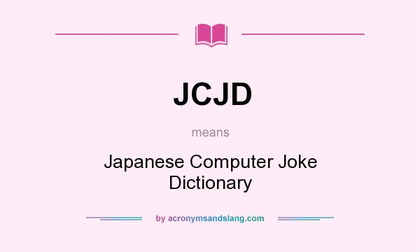 What does jcjd mean definition of jcjd jcjd stands for What does dict mean