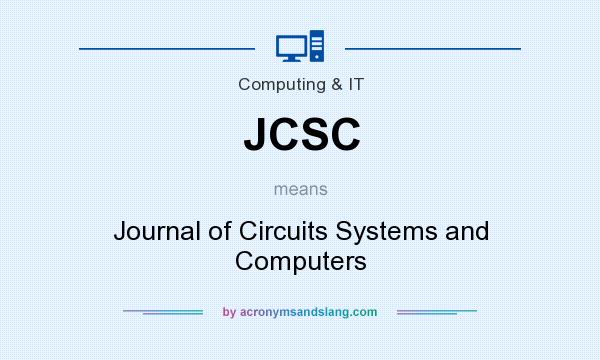 What does JCSC mean? It stands for Journal of Circuits Systems and Computers