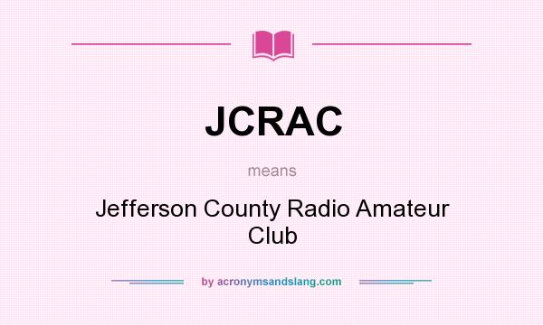 What does JCRAC mean? It stands for Jefferson County Radio Amateur Club