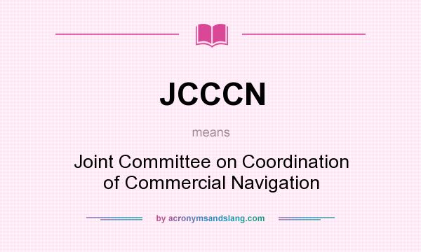 What does JCCCN mean? It stands for Joint Committee on Coordination of Commercial Navigation